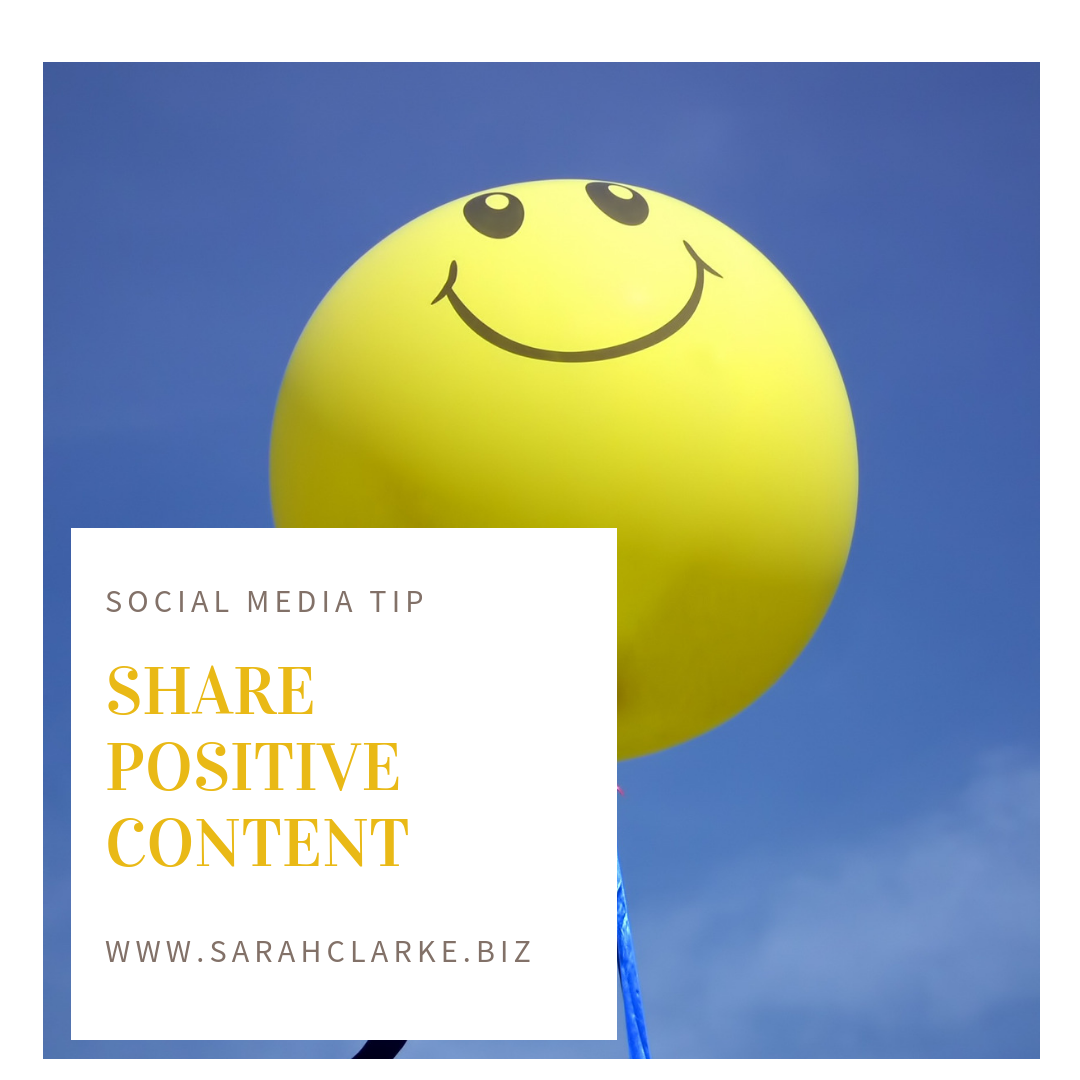 Social Media Tip share positive content