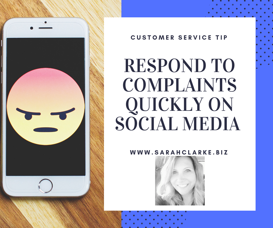 Respond to Complaints Quickly On Social Media - Sarah Clarke