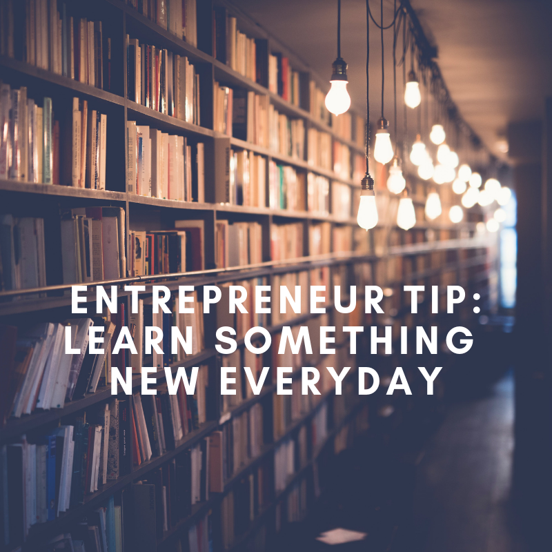 entrepreneur tip learn something new everyday