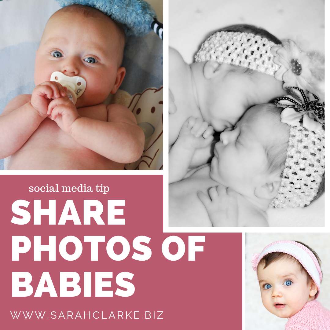 social media content tip share pictures of babies