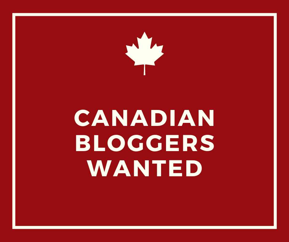 canadian bloggers wanted