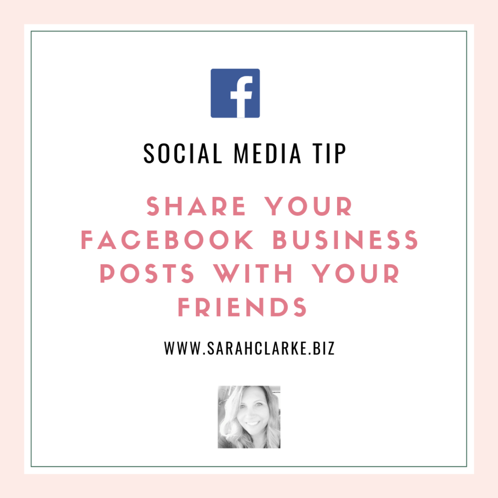 Facebook Tip Share your Business Posts with your Friends